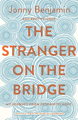 The Stranger on the Bridge: My Journey from Despair to Hope from Bluebird