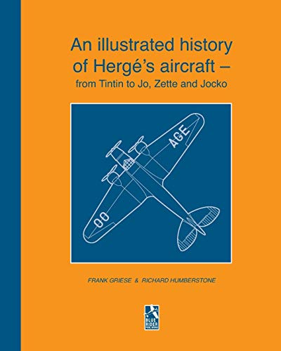 An illustrated history of Hergé's aircraft - from Tintin to Jo, Zette and Jocko from Blurb
