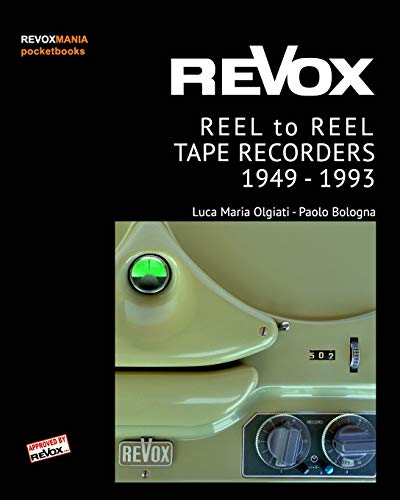 ReVox Reel to Reel Tape Recordes 1949-1993 (pocket ed.) from Blurb