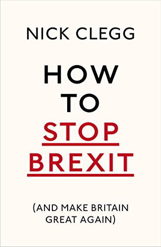 How To Stop Brexit (And Make Britain Great Again) from Bodley Head