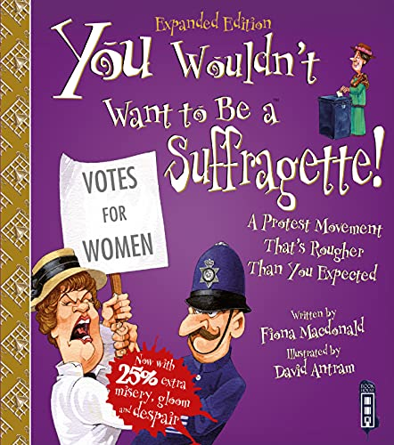 You Wouldn't Want To Be A Suffragette! from Book House