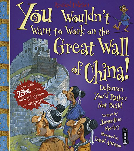 You Wouldn't Want To Work On The Great Wall Of China! (You Wouldn't Want To Be) from Book House