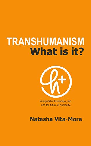 TRANSHUMANISM: What is it? from Bowker