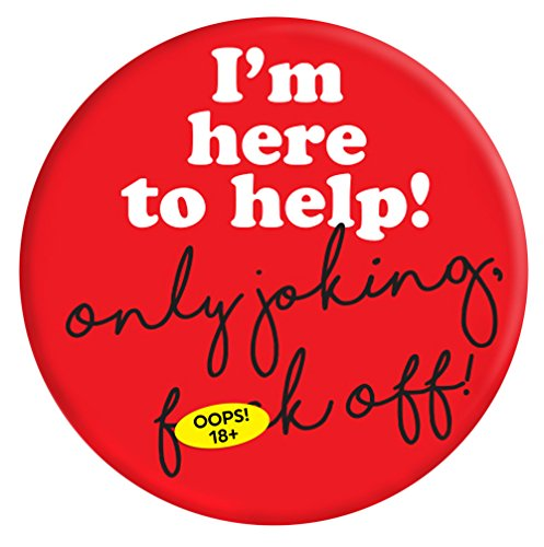 Funny Rude Humorous 'Here To Help' Novelty Badge from Brainbox Candy