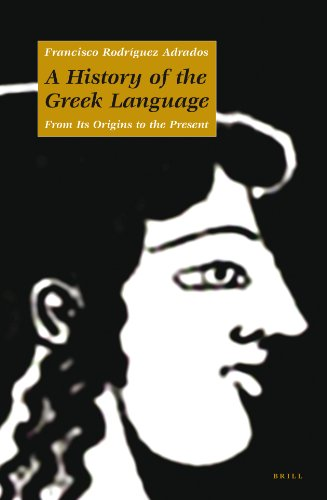 A History of the Greek Language: From Its Origins to the Present from BRILL