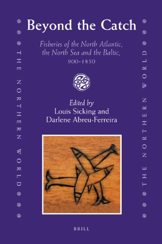 Beyond the Catch: Fisheries of the North Atlantic, the North Sea and the Baltic, 900-1850 (Northern World) from Brill