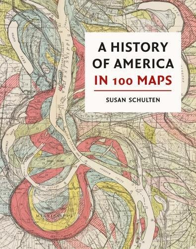 A History of America in 100 Maps from British Library Publishing