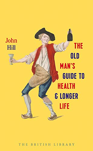 The Old Man's Guide to Health and Longer Life from British Library Publishing