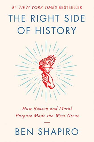 THE RIGHT SIDE OF HISTORY: How Reason and Moral Purpose Made the West Great from HarperCollins