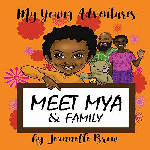My Young Adventures: Meet Mya & Family from Bryan House Publishing
