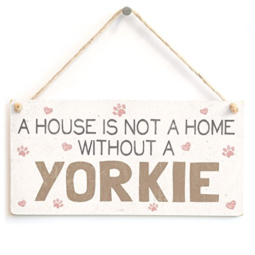 A House is Not A Home Without A Yorkie (Yorkshire Terrier) - Handmade Sweet Shabby Chic Style Wooden Dog Sign/Plaque from Button Hill Cottage