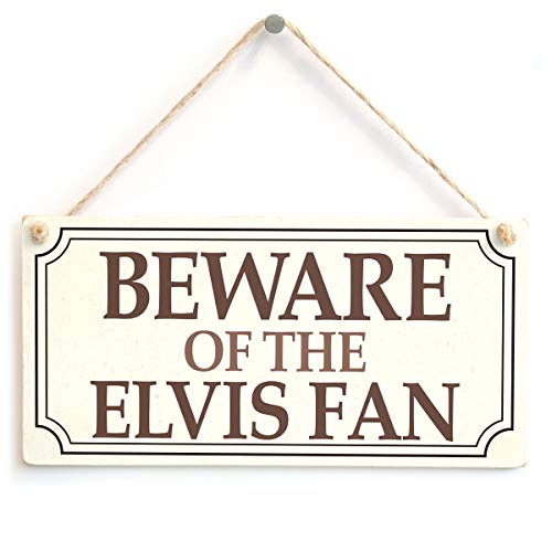 Beware of The Elvis Fan Sign - Fans of The King Plaque from Button Hill Cottage