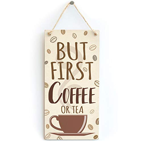 But First Coffee Or Tea Sign - Kitchen Coffee Cup Plaque from Button Hill Cottage