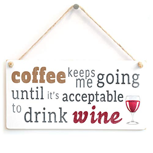 Coffee Keeps Me Going Wine - Handmade Funny Wooden Sign/Plaque for Kitchen from Button Hill Cottage