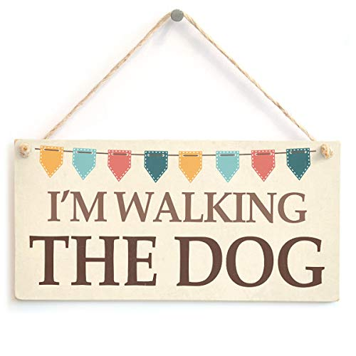 I'm Walking The Dog - Funny Dog Walking Home Accessory Gift Sign from Button Hill Cottage