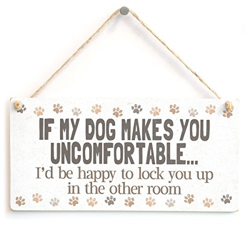 IF My Dog Makes You Uncomfortable… I'd be Happy to Lock You up in The Other Room - Funny Big Dog Owner Home Accessory Gift Sign Cute Paw Print Design from Button Hill Cottage