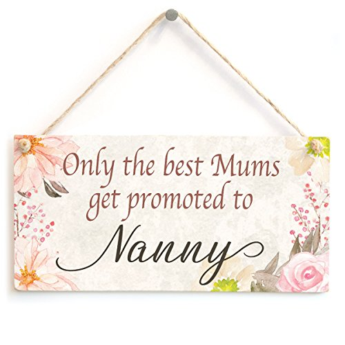 Only The Best Mums get Promoted to Nanny - Beautiful Home Accessory Gift Sign Baby Announcement Gift for Nan to Be from Button Hill Cottage