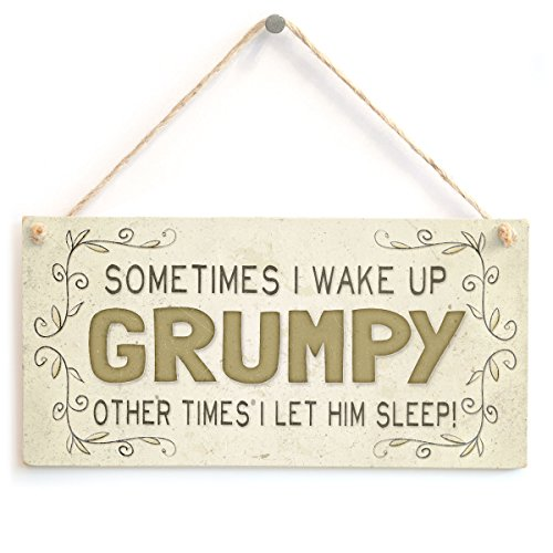 Sometimes I Wake Up Grumpy Other Times I Let Him Sleep! - Beautiful Funny Husband Wife Home Accessory Gift Sign from Button Hill Cottage