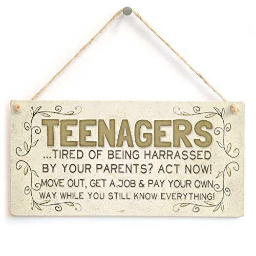 Teenagers…Tired of Being harassed by Your Parents? Act Now! Move Out, get a Job & Pay Your own Way While You Still Know Everything! - Funny Family Home Accessory Gift Sign from Button Hill Cottage