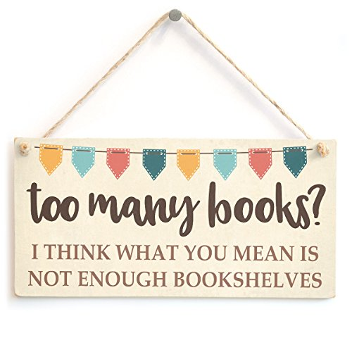 Too Many Books? I Think What You Mean is not Enough Bookshelves - Funny Bunting Design Book Lover Gift Sign/Plaque from Button Hill Cottage