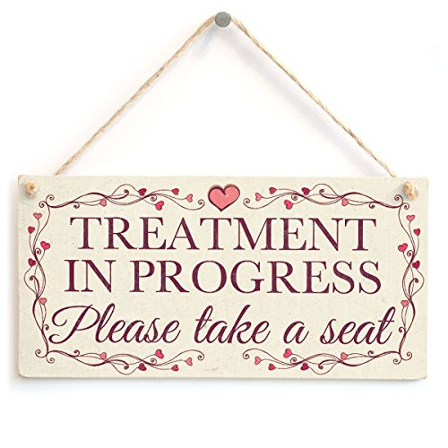 Treatment in Progress Please take a seat - Pretty Love Heart Frame Design Sign/Plaque from Button Hill Cottage