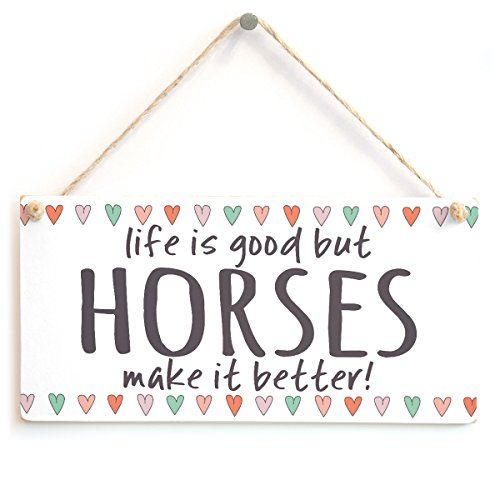 Life is Good but Horses Make it Better! - Beautiful Handmade Home Decor Accessory Gift Sign for Horse Lovers from Button Hill Cottage