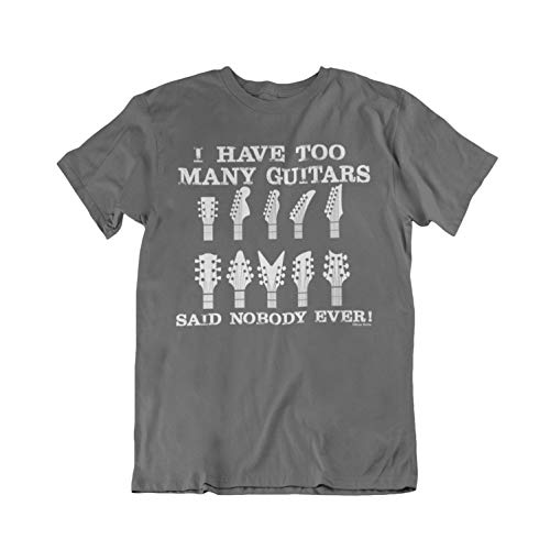 64177d6c Buzz Shirts - I Have Too Many Guitars Said Nobody Ever - Mens Ladies Unisex  T
