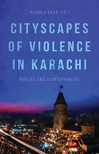 Cityscapes of Violence in Karachi: Publics and Counterpublics from C Hurst & Co Publishers Ltd