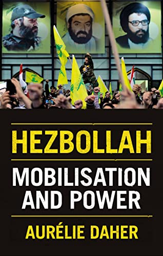 Hezbollah: Mobilisation and Power from C Hurst & Co Publishers Ltd
