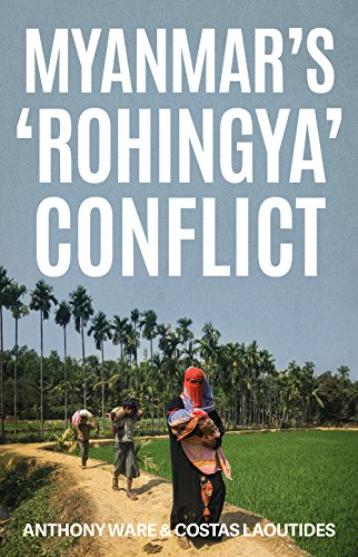 Myanmar's 'Rohingya' Conflict from C Hurst & Co Publishers Ltd