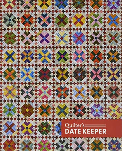 Quilter's Date Keeper: Bonnie K. Hunter's Perpetual Weekly Calendar Featuring 60 Scrappy Quilts + Tips & Tricks from C&T Publishing
