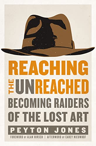 Reaching the Unreached: Becoming Raiders of the Lost Art from Zondervan