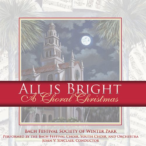 All Is Bright: A Choral Christmas from CD Baby.Com/Indys