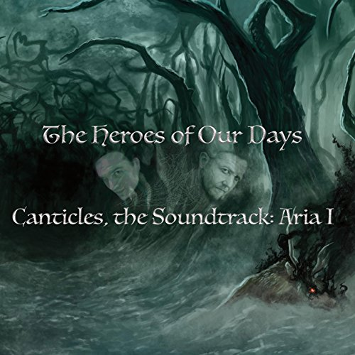 The Heroes Of Our Days (Canticles, The Soundtrack: Aria I) from CD Baby