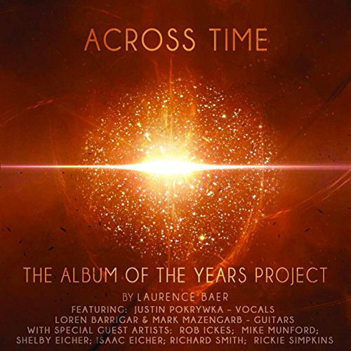 Laurence Baer: Across Time (The Album Of The Years Project ) from CD Baby