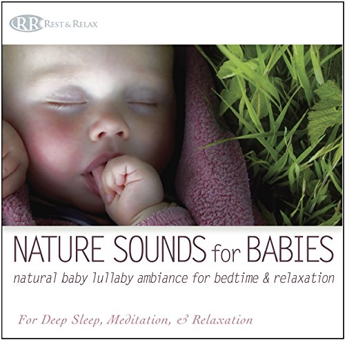 Nature Sounds For Babies: Natural Baby Lullaby Ambiance For Bedtime from CD Baby
