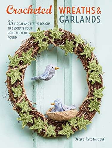Crocheted Wreaths and Garlands from CICO Books