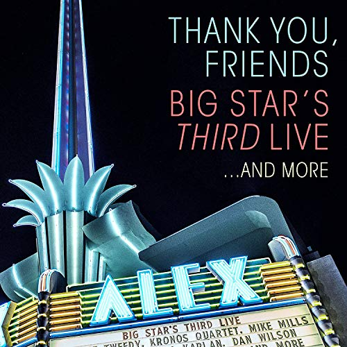 Thank You, Friends: Big Star's Third Live...And More from CONCORD