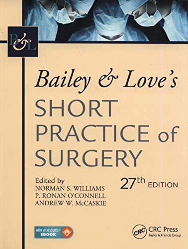Bailey & Love's Short Practice of Surgery, 27th Edition from CRC Press