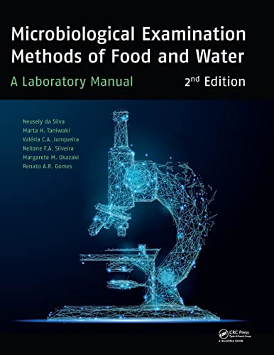 Microbiological Examination Methods of Food and Water: A Laboratory Manual, 2nd Edition from CRC Press