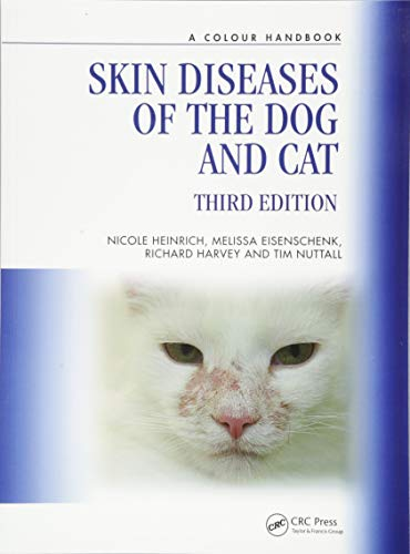 Skin Diseases of the Dog and Cat, Third Edition (Veterinary Color Handbook Series) from CRC Press