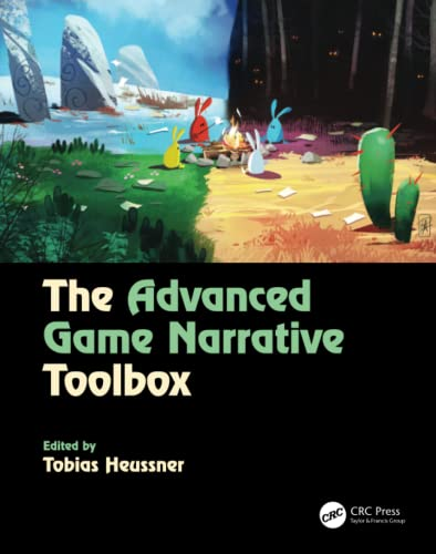 The Advanced Game Narrative Toolbox from CRC Press