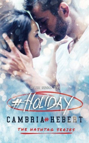 #Holiday: a hashtag series short story: Volume 7 from Cambria Hebert