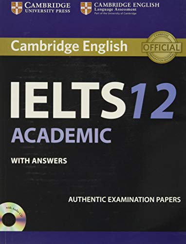 Cambridge IELTS 12 Academic Student's Book with Answers: Authentic Examination Papers (IELTS Practice Tests) from Cambridge English