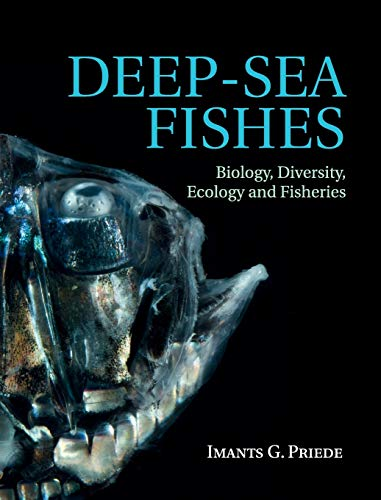 Deep-Sea Fishes: Biology, Diversity, Ecology and Fisheries from Cambridge University Press