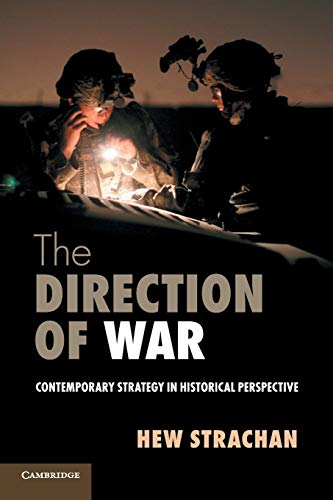 The Direction of War: Contemporary Strategy In Historical Perspective from Cambridge University Press