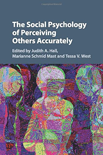 The Social Psychology of Perceiving Others Accurately from Cambridge University Press