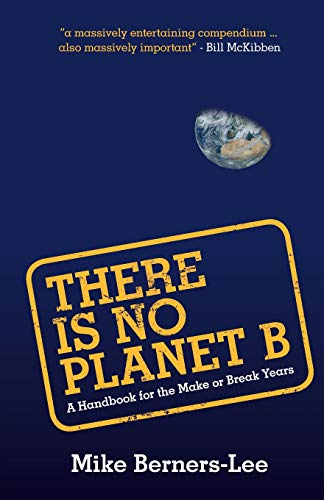 There Is No Planet B: A Handbook for the Make or Break Years from Cambridge University Press