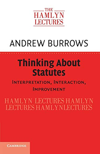 Thinking about Statutes: Interpretation, Interaction, Improvement (The Hamlyn Lectures) from Cambridge University Press