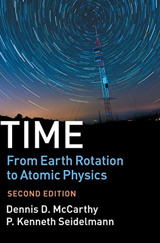 Time: From Earth Rotation to Atomic Physics from Cambridge University Press